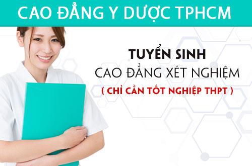 Tuyển sinh Cao đẳng Xét nghiệm TPHCM chỉ cần tốt nghiệp THPT