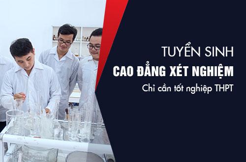 Học Cao đẳng Xét nghiệm TPHCM chỉ cần tốt nghiệp THPT