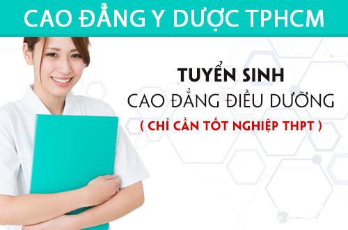 Cao đẳng Y dược TPHCM xét tuyển Cao đẳng Điều dưỡng chỉ cần tốt nghiệp THPT